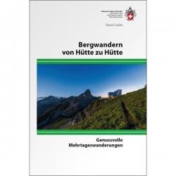 Alpinwandern Sweiz von Hutte zu Hutte